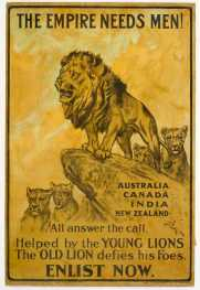 The imagery and text of this British First World War poster indicate a parent-child relationship between Britain and its dominions. Australia, Canada, India and New Zealand are the 'Young Lions' helping Britain the 'Old Lion' (even though India sent more men than all the other dominions combined).  Te Papa.