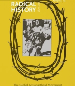 The Radical History Review Special Issue on 'The Global Antiapartheid Movement' No. 119 (Spring, 2014)