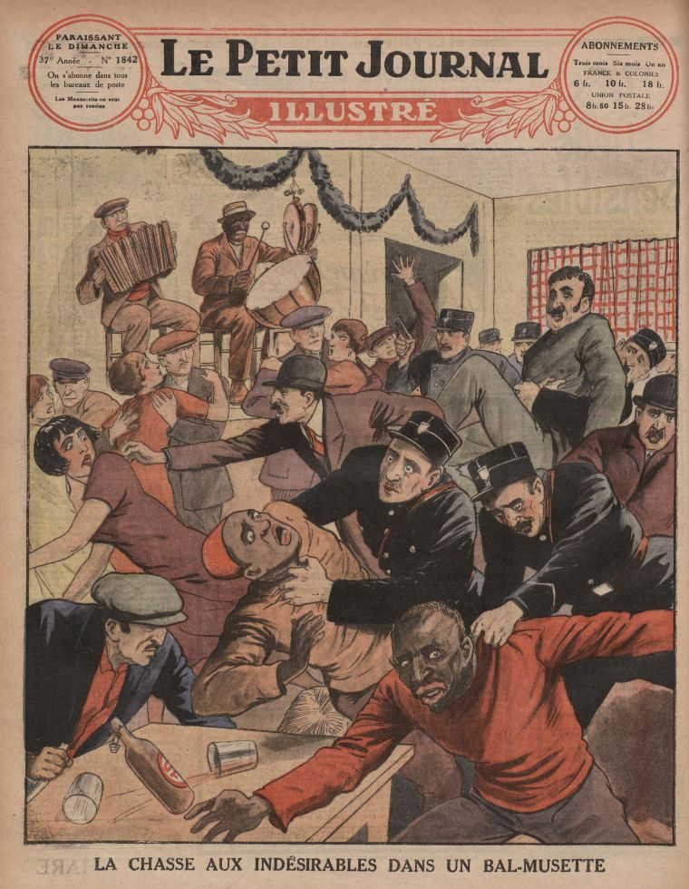 "Le Petit Journal, La chasse aux indésirables dans un bal-musette. This 1926 cover of a popular Parisian magazine, entitled ""Hounding Undesirables at a Music Club,"" indicates the policing anxieties that colonial migration to Paris evoked."